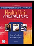img - for Skills Practice Manual to Accompany Health Unit Coordinating, 5e book / textbook / text book