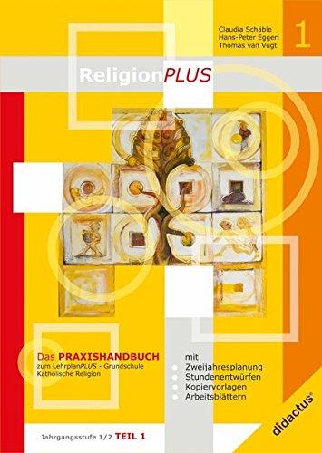 ReligionPLUS: Praxishandbuch Jahrgangsstufe 1/2 - Teil 1