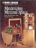Maximizing Minimal Space, The Home Improvement Editors of Creative Publishing international, 0865736715