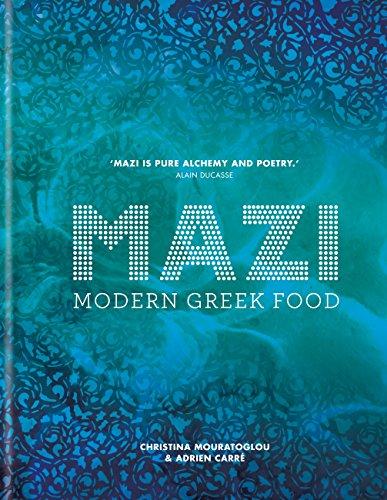 MAZI: Modern Greek Food by Christina Mouratoglou, Adrien Carré
