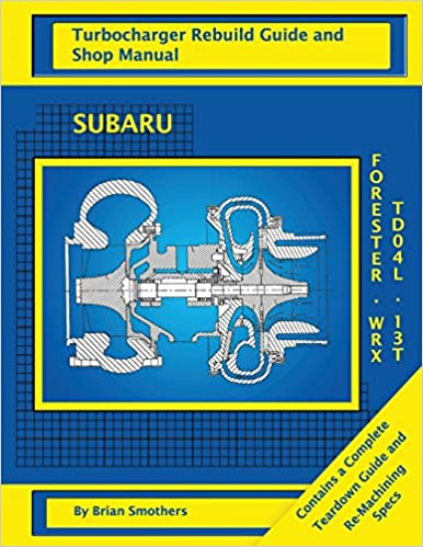 Subaru WRX and Forester TD04L 13T: Turbo Rebuild Guide and Shop Manual: Amazon.es: Brian Smothers, Phaedra Smothers: Libros en idiomas extranjeros