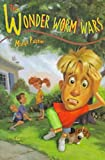 The Wonder Worm Wars, Margie Palatini, 0786803215