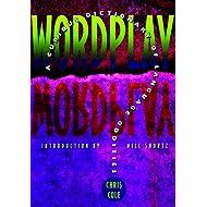 Wordplay: A Curious Dictionary of Language Oddities