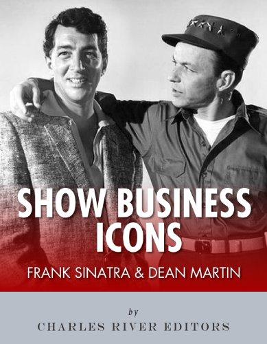 Frank Sinatra & Dean Martin: Show Business Icons