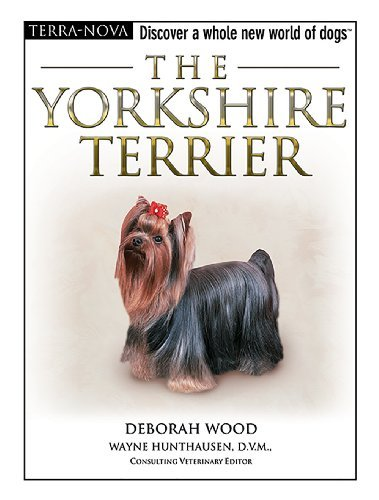 By Deborah Wood The Yorkshire Terrier (Terra Nova Series) (Har/DVD) [Hardcover] ()