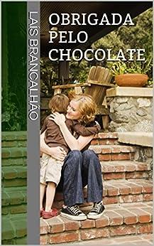 Obrigada pelo chocolate por [Brancalhão, Laís]