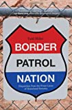 Border Patrol Nation, Todd Miller, 0872866319