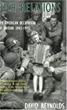 Rich Relations: The American Occupation of Britain 1942-1945