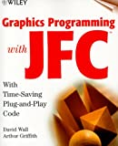 Graphics Programming with JFC, David Wall and Arthur Griffith, 047128307X