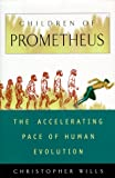 Children of Prometheus, Christopher Wills, 0738200034