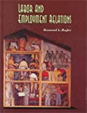 Labor and Employment Relations, Hogler, Raymond L., 0314046259
