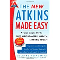 The New Atkins Made Easy: A Faster, Simpler Way to Shed Weight and Feel Great --...