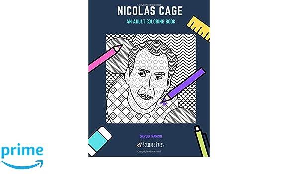 NICOLAS CAGE: AN ADULT COLORING BOOK: A Nicolas Cage ...