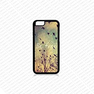 iPhone 6 Case, iPhone 6 case, Be Free iPhone 6 Case, Cute iPhone 6 Case, Unique iPhone 6 Case
