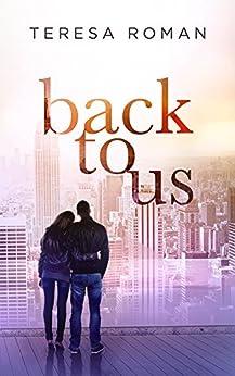 Back To Us by [Roman, Teresa]