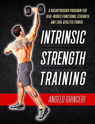 - Intrinsic Strength Training: A Breakthrough Program For Real-World Functional Strength And True Athletic Power