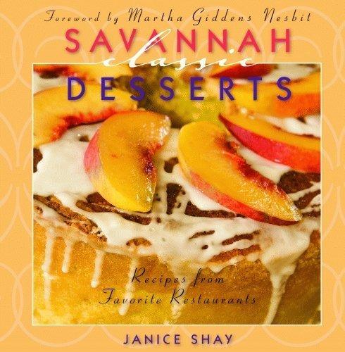 Savannah Classic Desserts (Classic Recipes Series) by Janice Shay - Shopping Mall Savannah