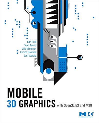 Mobile 3D Graphics: with OpenGL ES and M3G (The Morgan Kaufmann Series in Computer Graphics) by Morgan Kaufmann