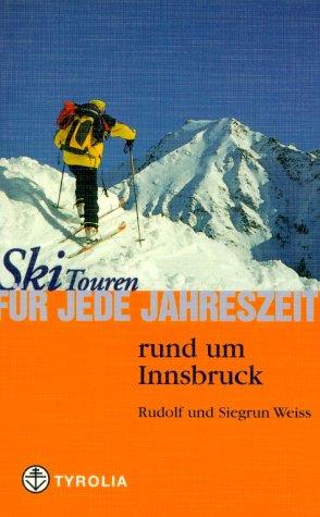 Skitouren Für Jede Jahreszeit Rund Um Innsbruck