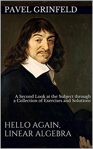 Hello again linear algebra a second look at the subject through a hello again linear algebra a second look at the subject through a collection of fandeluxe Choice Image