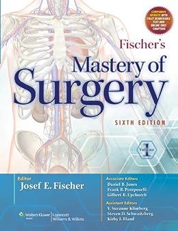 Fischer's Mastery of Surgery eBook: Josef E. Fischer