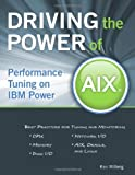 Driving the Power of AIX, Ken Milberg, 1583470980