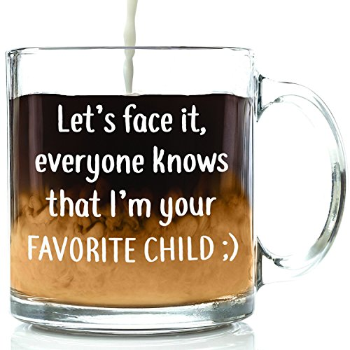 I'm Your Favorite Child Funny Glass Coffee Mug - Great Birthday Gift Idea For Mom or Dad - Novelty Christmas Present For Parents From Son or Daughter - 13 - Year 70 Old Christmas Presents