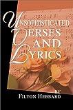 Unsophisticated Verses and Lyrics, Filton Hebbard, 0595652220