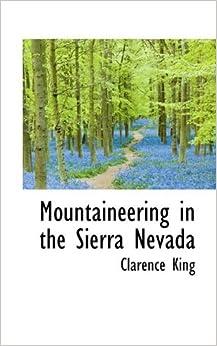 Book Mountaineering in the Sierra Nevada: -1902
