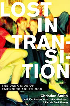 lost in transition the dark side of emerging adulthood pdf