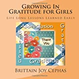 Growing in Gratitude for Girls, Brittain Joy Cephas, 149440785X
