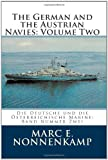The German and the Austrian Navies: Volume Two, Marc Nonnenkamp, 1461013372