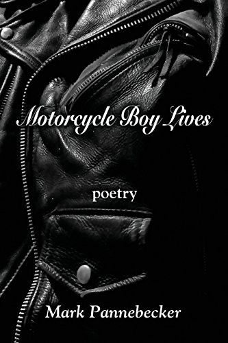 Book: MOTORCYCLE BOY LIVES by Mark Pannebecker