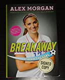 Alex Morgan TEAM USA Womens soccer star signed Breakaway hardcover book - Autographed Soccer Magazines