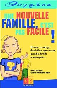 Une nouvelle famille, c'est pas facile! par France Bonneton