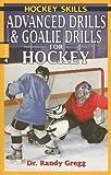 Advanced Drills & Goalie Drills for Hockey (Hockey Skills)