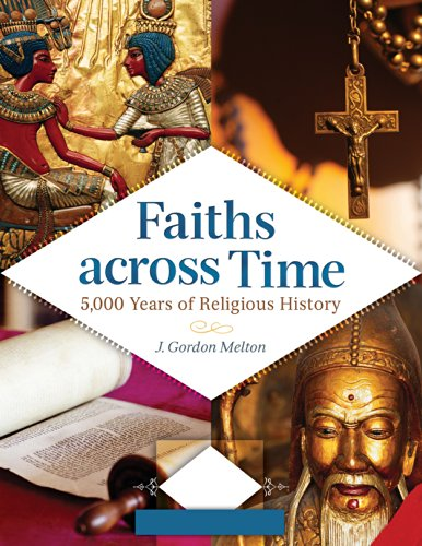 Faiths across Time: 5,000 Years of Religious History [4 volumes]: 5,000 Years of Religious History Pdf