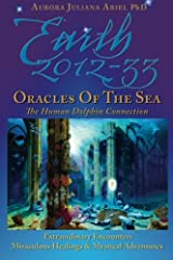 Earth 2012-33: Oracles of the Sea: The Human Dolphin Connection (Volume 4) Paperback