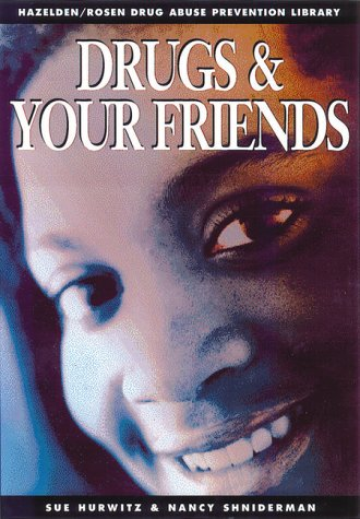 Drugs and Your Friends: Drug Abuse Prevention Library