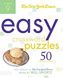 The New York Times Easy Crossword Puzzles Volume 9: 50 Monday Puzzles from the Pages of The New York Times