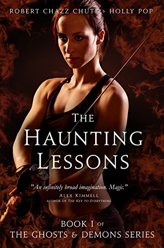 The Haunting Lessons (The Ghosts & Demons Series Book 1) by [Chute, Robert Chazz, Pop, Holly]