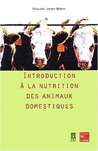 Introduction à la nutrition des animaux domestiques par Claude Jean-Blain