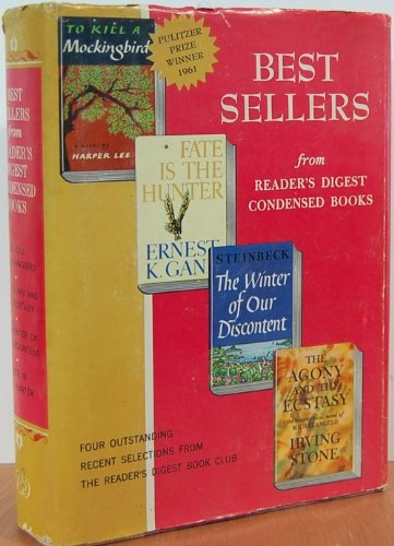 To Kill a Mockingbird/The Agony and the Ecstasy/The Winter of Our Discontent/Fate is the Hunter (Best Sellers from Reader's Digest Condensed Books)