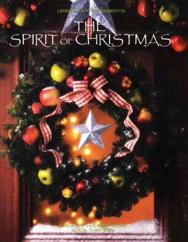 The Spirit of Christmas (Creative Holiday Ideas Book 13) - Creative Christmas Crafts