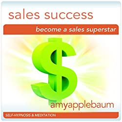 Become a Sales Superstar (Self-Hypnosis & Meditation)