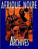 Afrique Noire : Les archives