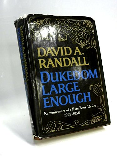 Dukedom Large Enough: Reminiscences of a Rare Book Dealer, - Book Dealers Rare