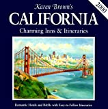 Karen Brown's California: Charming Inns & Itineraries 2000 (Karen Brown's California: Exceptional Places to Stay & Itineraries)