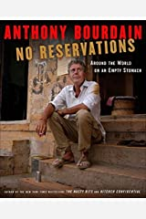 No Reservations: Around the World on an Empty Stomach Hardcover