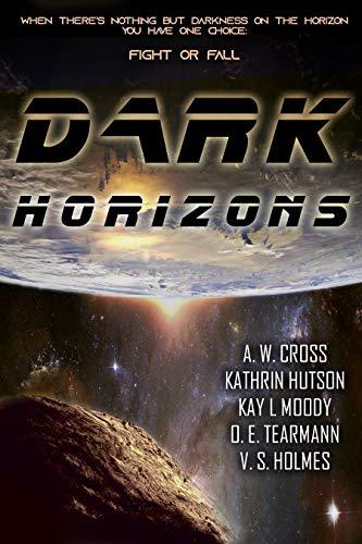 Dark Horizons: A Collection of Near-Future, Dystopian, and Cyberpunk Sci-fi: multi author 5 book box set
